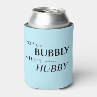Pop The Bubbly, She's Getting a Hubby! Favor Can Cooler
