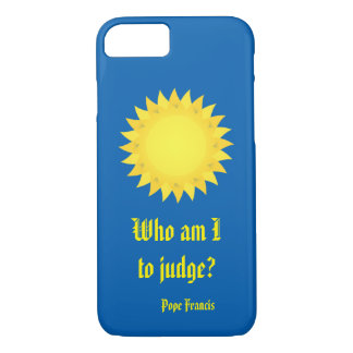 Pope Francis, Who Am I To Judge? iPhone 7 Case