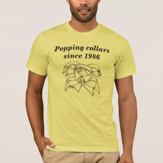 Popping Collars T-Shirt