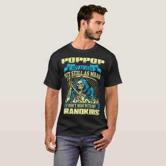 Poppop Not Lean Still Mean Dont Mess With Grandkid T-Shirt