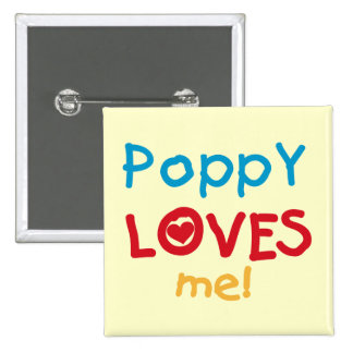 Poppy Loves Me T-shirts and Gifts Pins