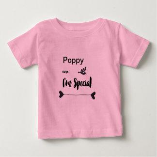 Poppy Says I'm Special Baby T-Shirt