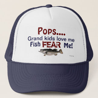 Pops...Grand Kids Love Me Fish Fear Me Hat