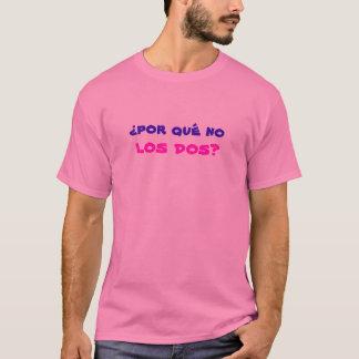 ¿por qué no los dos? T-Shirt