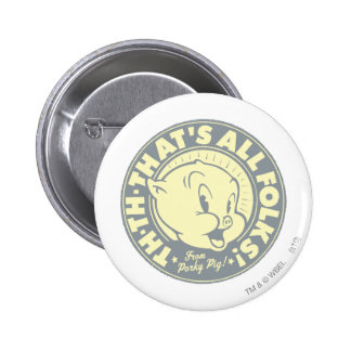 Porky TH-TH-THAT'S ALL FOLKS! 6 Cm Round Badge