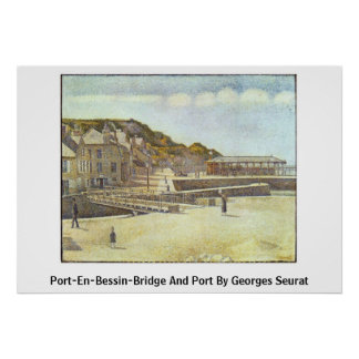 Port-En-Bessin-Bridge And Port By Georges Seurat Poster