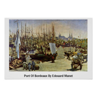 Port Of Bordeaux By Edouard Manet Print