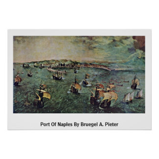 Port Of Naples By Bruegel A. Pieter Posters