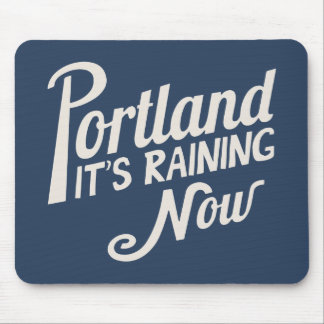 Portland-It s Raining Now Mouse Pad