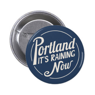 Portland-It s Raining Now Pin