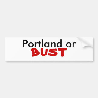 Portland or BUST Bumper Sticker