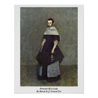 Portrait Of A Lady By Borch D. J. Gerard Ter Print