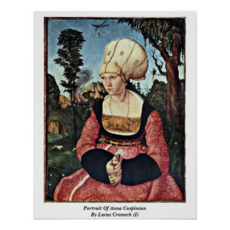 Portrait Of Anna Cuspinian By Lucas Cranach (I) Posters