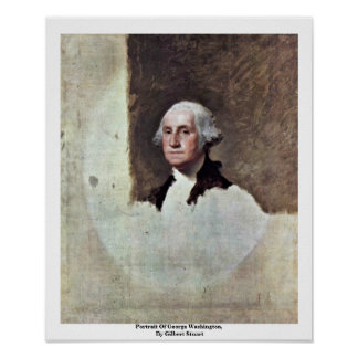 Portrait Of George Washington,  By Gilbert Stuart Poster