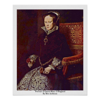 Portrait Of Queen Mary Of England By Mor Anthonis Poster