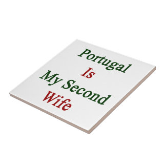 Portugal Is My Second Wife Ceramic Tiles