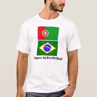 Portuguese and Brazilian Blood! T-Shirt