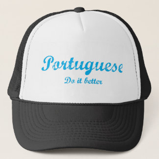 Portuguese  do it better trucker hat