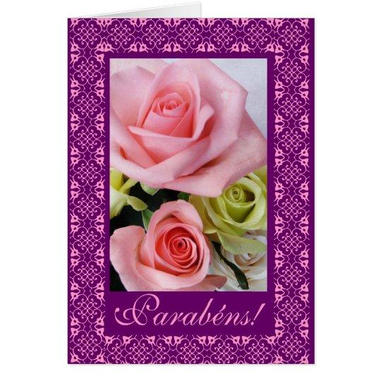 Portuguese: Parabens! -rosas Card
