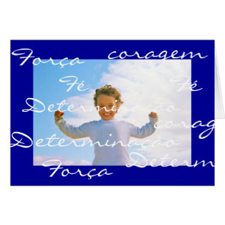 Portuguese: strength courage hope determination card