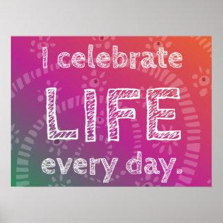 Positive Affirmation Celebration Of Life Posters