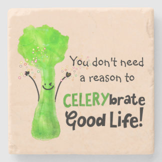Positive Celery Pun - Celerybrate Good Life Stone Coaster