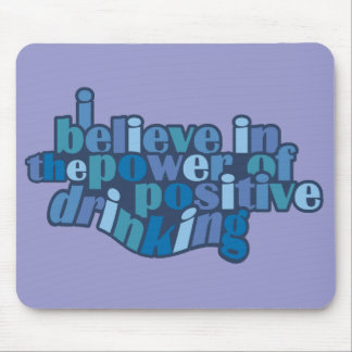 Positive Drinking mousepad