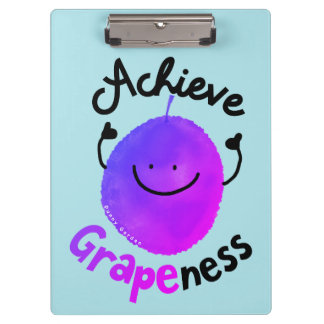 Positive Grape Pun - Achieve Grapeness Clipboard
