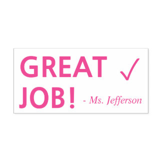 "Positive ""GREAT JOB!"" + Teacher Name Rubber Stamp"