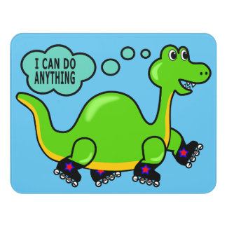 Positive Image Dinosaur Skating I Can Do Anything Door Sign