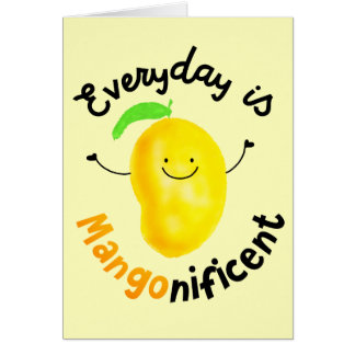 Positive Mango Pun - Everyday is Mangonificent Card
