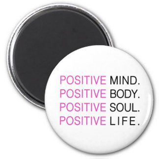 Positive Mind Body Soul Life Magnet
