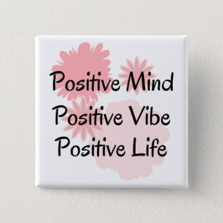 Positive Mind, Positive Vibe, Positive Life Quote 15 Cm Square Badge