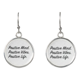 Positive Mind. Positive Vibes. Positive Life. Earrings