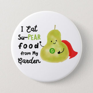 Positive Pear Pun - SuPear Food from my Garden 7.5 Cm Round Badge