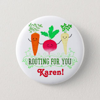 Positive Root Pun - Rooting for you 6 Cm Round Badge