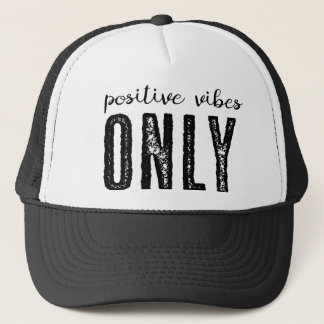 Positive Vibes Only - Trucker Hat
