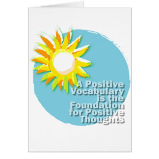 Positive Vocabulary = Positive Thoughts Card