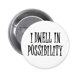 Possibility 6 Cm Round Badge