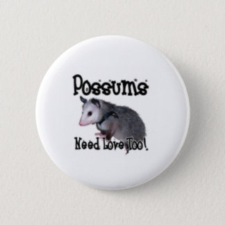 """Possums Need Love Too!"" buttton 6 Cm Round Badge"