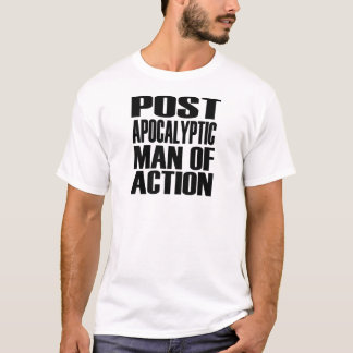Post-apocalyptic Man of Action T-Shirt