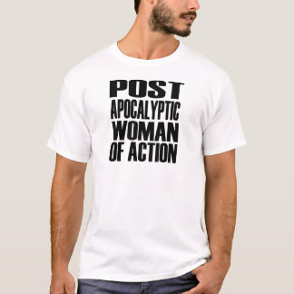 Post-apocalyptic Woman of Action T-Shirt