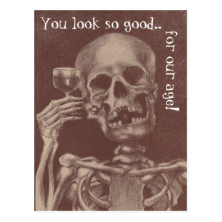 Postcard Fun Skeleton You look so good for our age