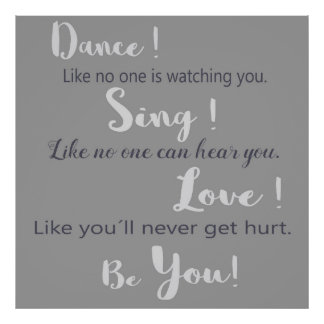 """Poster """"Dance! Sing! Love! BE you! """""""