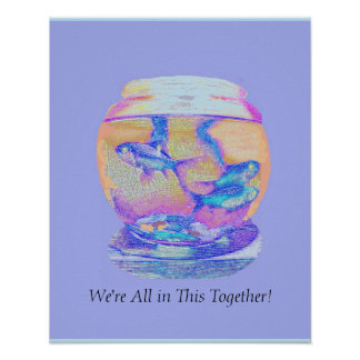 """POSTER -REMINDERS- GOLDFISH IN ONE BOWL! 18 x 20"""""""
