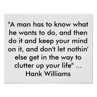 """Poster with Quote from Hank Williams  """"A man has t"""