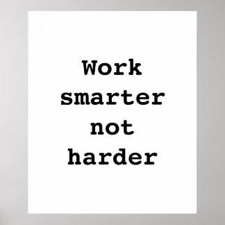 "Poster ""Work smarter not  harder"" by Billy Bernie"