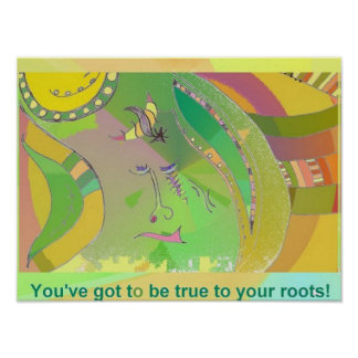 "Poster ""You've got to be true to your roots"" / Art"