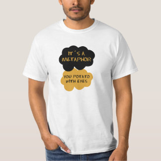 POTATO METAPHOR T-Shirt