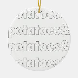 Potatoes & Potatoes & Potatoes Ceramic Ornament